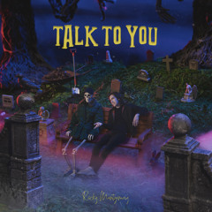 Talk to You