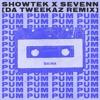 Showtek & Sevenn - Pum Pum  (Da Tweekaz Remix)