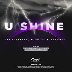 The Distance, Deepest & AMHouse - U Shine (VetLove Remix)