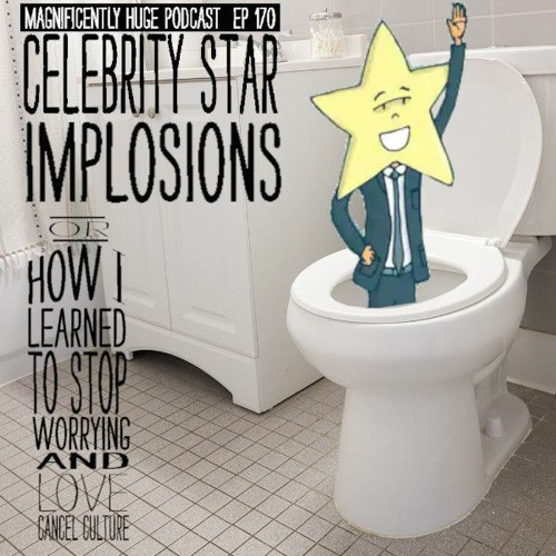 Episode 170 - Celebrity Star Implosions