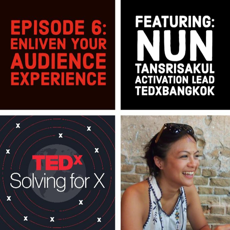 Enliven your audience experience — Nun Tansrisakul, TEDxBangkok
