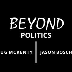 Beyond Politics Ep. 1: Transcending the Dialectic