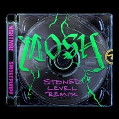 MOSH (feat. Smokepurpp)[Stoned Level Remix]