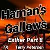 Download Haman's Gallows (Esther Part 8), TR, Terry Petersen, 31 Marzo 2019, CDMX Mp3
