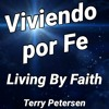 Download Living By Faith, TR, Terry Petersen, 28 Julio 2021, LC, FL USA Mp3