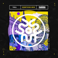 Yall - Something New (Original Mix)   FREE DOWNLOAD