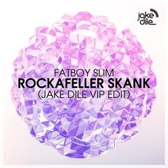 Fatboy Slim - Rockafeller Skank (JAKE DILE VIP EDIT)