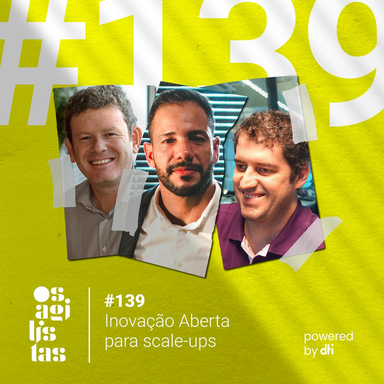 #139 – Inovação Aberta para scale-ups