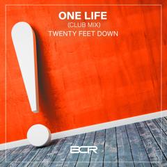 Twenty Feet Down - One Life (Club Edit)
