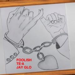 FOOLISH ft Jay Glo