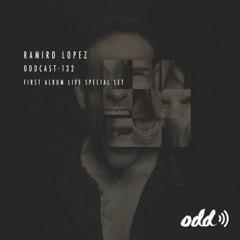 Oddcast 132 Ramiro Lopez - First Album Special Set