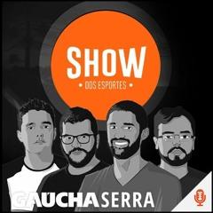 Show Dos Esportes - Gaúcha Serra - Edição 332 - 15/10/2021