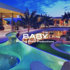 Baby (Prod.by Khaal Productions)