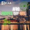 Download AFRO PADDY'S DAY MIX | DJ JOLA Mp3