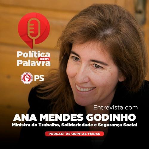 Podcast Política com Palavra: Entrevista a Ana Mendes Godinho