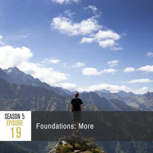 Season 5 Episode 19 - Foundations: More