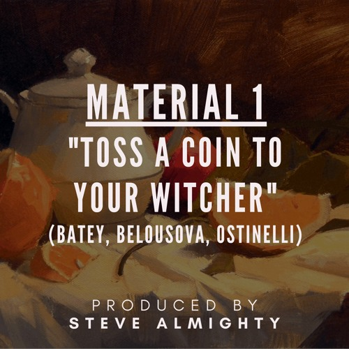 MATERIAL 1 - Toss A Coin To Your Witcher (Batey, Belousova, Ostinelli)