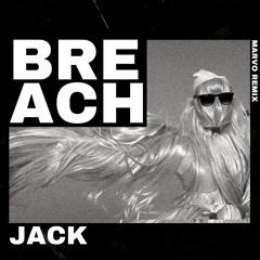 Breach - Jack (Marvo Remix)