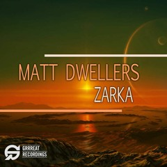 Matt Dwellers - Zarka (Album) [Grrreat Recordings] - OUT NOW!