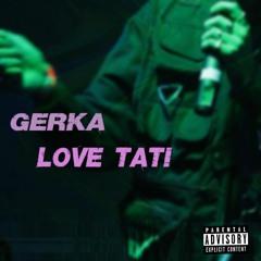 Gerka - Love Tati