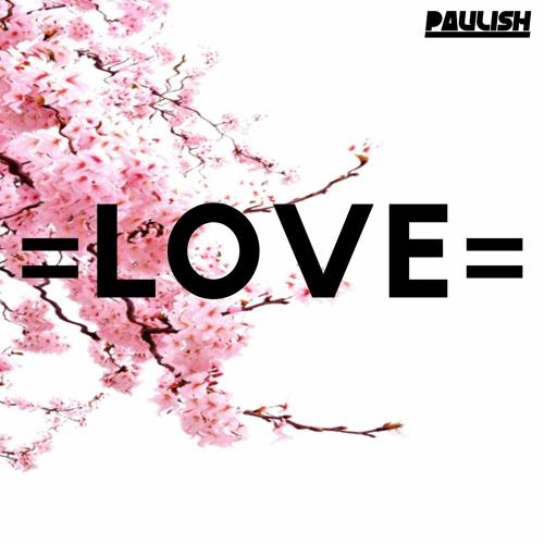 PAULISH - LOVE
