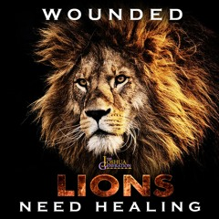 Wounded Lions Need Healing - Processes Of Healing - Administering The Cure