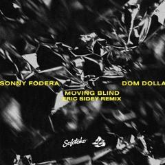 Moving Blind (Eric Sidey Remix) *FREE DOWNLOAD*