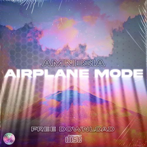 AMNESIA - AIRPLANE MODE [FREE DOWNLOAD]