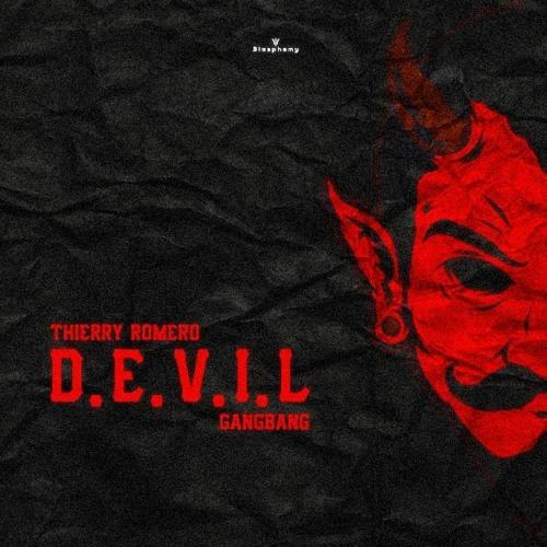 Thierry Romero, Gangbang - D.E.V.I.L (free Download)