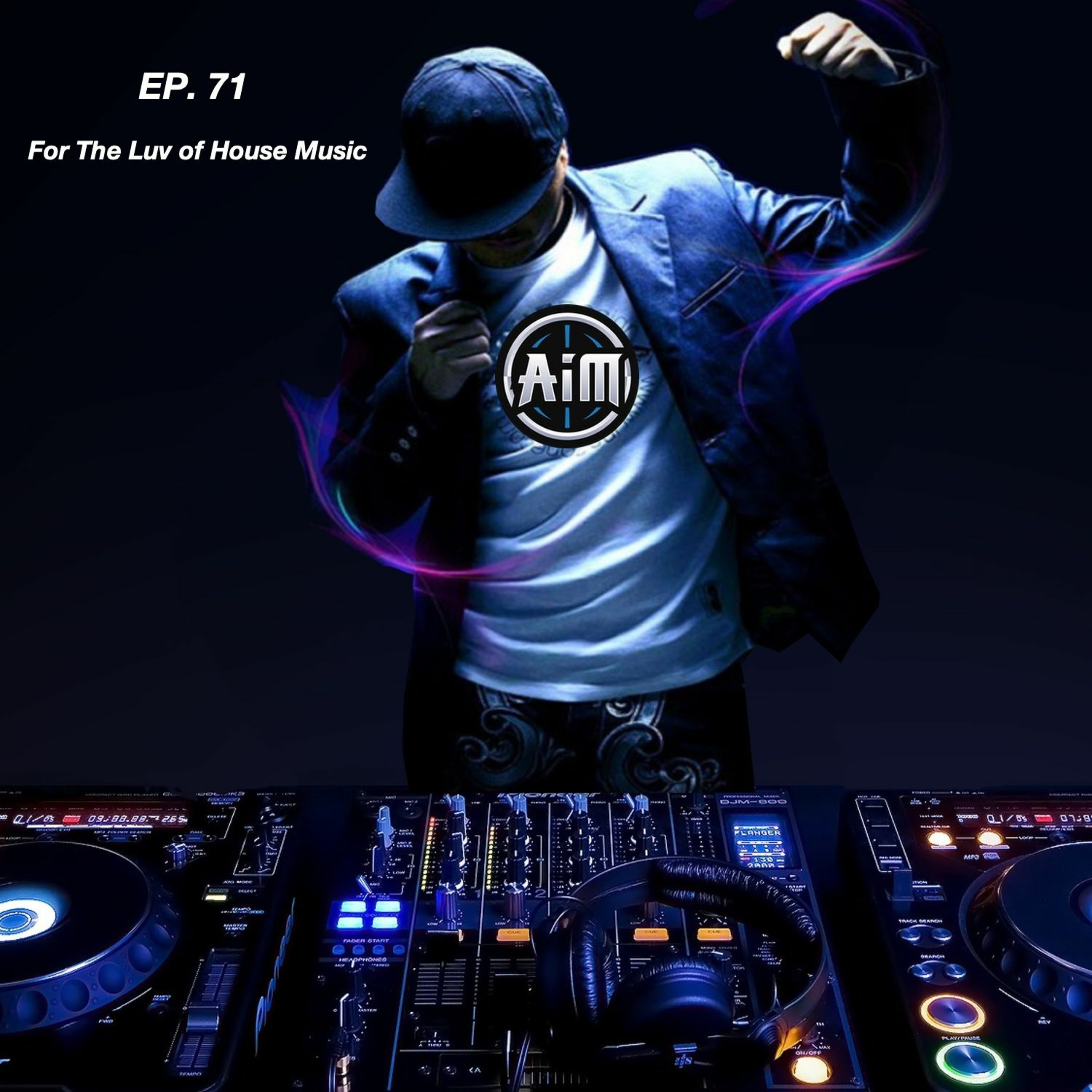 EP.71 For The Luv Of House Music