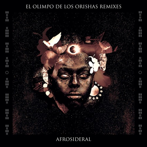 Afrosideral - El Olimpo de los Orishas Remixes