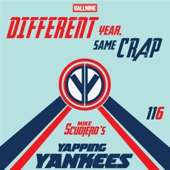 Yapping Yankees Episode 116 - Different Year, Same Crap