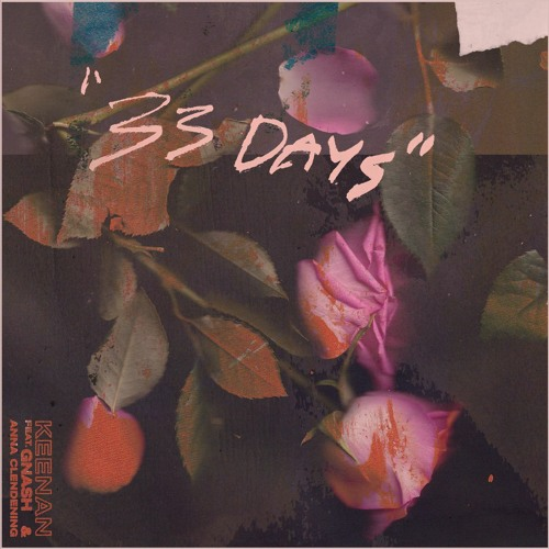 33 Days (feat. gnash & Anna Clendening)