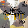 Afro Quarantine & CHILL Vol 3