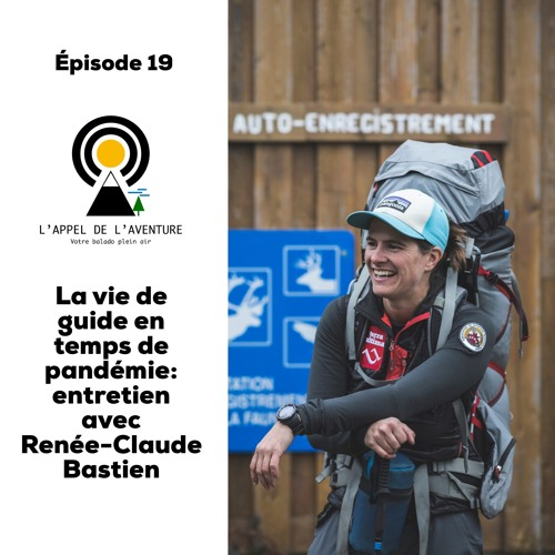 EP 19 / La vie de guide en temps de pandémie: entretien avec Renée-Claude Bastien