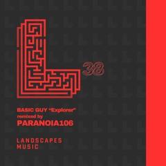Basic Guy - Explorer (Paranoia106 Remix) [LANDSCAPES MUSIC 038]