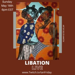 Libation Live with Ian Friday 5-16-21