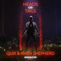 QUIX & Amba Shepherd - Heads Or Tails