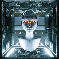 SHARPS - Hit 'Em