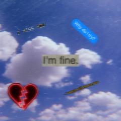 Im Fine(prod. Zach Sutton)