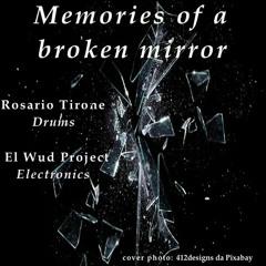 Memories of a Broken Mirror (feat. Rosario Tirone on drums)