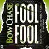 Bow Chase Ft. Jay Rox X Y - Celeb X Mic Burner X Aycidhat - Fool Fool(Prod. By Ricore)