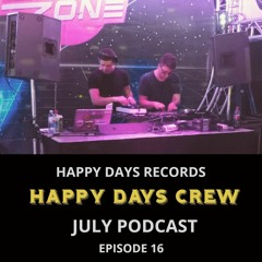 Happy Days Records : Presents > Happy Days Crew *** JULY PODCAST *** EPISODE 16