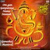 Om Gan Ganpataye Namo Namah: Ganesha Mantra