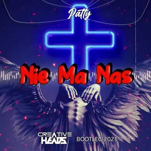 Patty - Nie ma nas (Creative Heads Bootleg 2021)