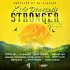 Download Stronger (Remix) [feat. Beenie Man, Bounty Killer, Christopher Martin, DJ Bambino, Ikaya, Jessica Yap, Kemar Highcon, Richie Stephens, Sherieta, Singer J, Tessanne Chin & Wayne Marshall] Mp3