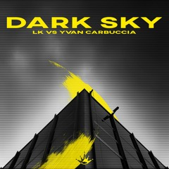 LK VS Yvan Carbuccia - Dark Sky [King Step]