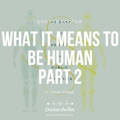 DD #232 - What It Means to Be Human: Part 2