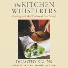 THE KITCHEN WHISPERERS By Dorothy Kalins