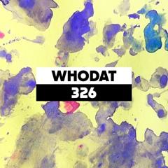 Dekmantel Podcast 326 - Whodat